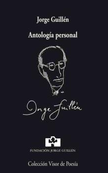 ANTOLOGÍA PERSONAL: GUILLÉN, JORGE