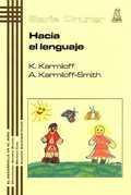 HACIA EL LENGUAJE: KARMILOFF, KYRA Y