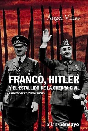 Franco, Hitler y el estallido de la: VIÑAS MARTÍN, ÁNGEL