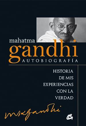 MAHATMA GANDHI : AUTOBIOGRAFÍA : HISTORIA DE: GANDHI, MAHATMA