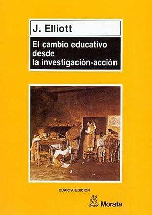 CAMBIO EDUCATIVO INVESTIGACION ACCION: ELLIOTT, JOHN