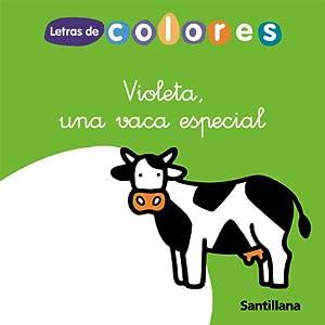 08).LETRAS COLORES 5.PAUTA (5 AÑOS).LECTOESCRITUR. VIOLETA UNA VACA ESPECIAL: AA.VV