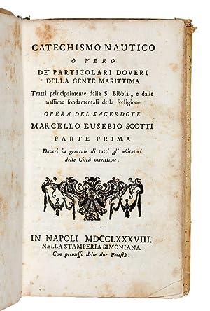 Catechismo Nautico o vero de' particolari doveri: Scotti Marcello Eusebio