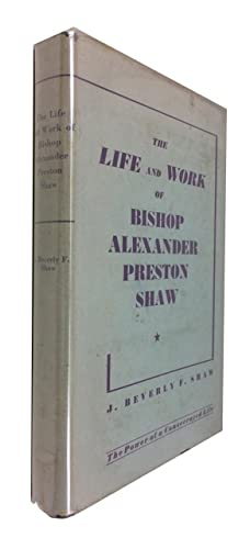 The Life and Work of Bishop Alexander: Shaw, J. Beverly