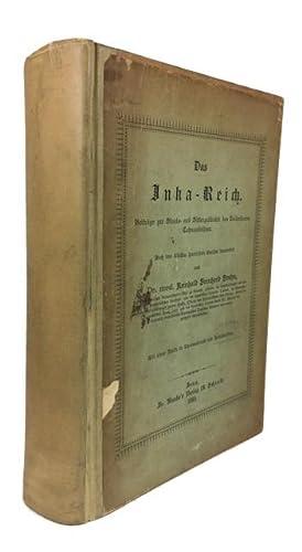 Das Inka-Reich. Beitrage zur Staats- und Sittengeschichte des kaiserthums Tahuantinsuyu, Nach den ...