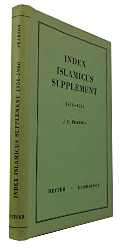 Index Islamicus Supplement, 1956-1960: a Catalogue of: Pearson, J. D.,
