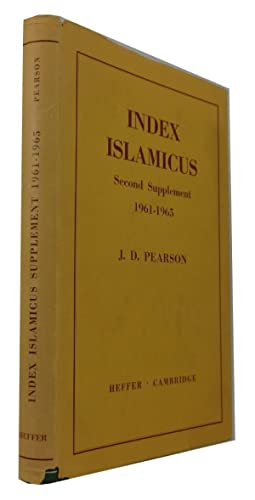 Index Islamicus Second Supplement, 1961-1965: a Catalogue: Pearson, J. D.,