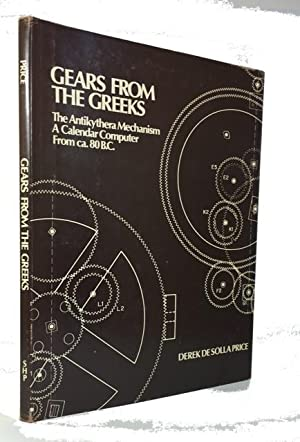 Gears from the Greeks: The Antikythera Mechanism - A Calendar Computer From ca. 80 B.C.: Price, ...