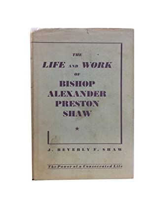The Life and Work of Bishop Alexander Preston Shaw