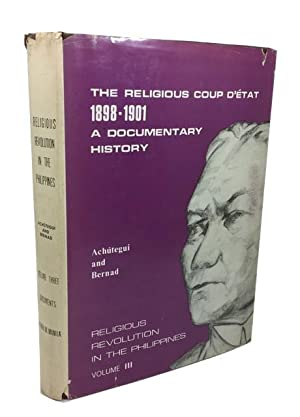 The Religious Coup d'Etat 1898-1901: a Documentary History: Achutegui, Pedro S. de and Miguel ...