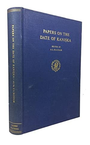 Papers on the Date of Kaniska Submitted to the Conference on the Date of Kaniska, London, 20-22 ...