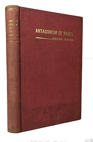 The Antagonism of Races; or, The Functions: Grow, Oscar, 1882-1974