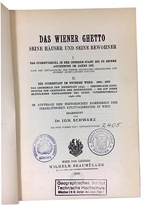Das Wiener Ghetto: Seine Hauser und Seine Bewohner . Im Auftrage der historischen Kommission der ...