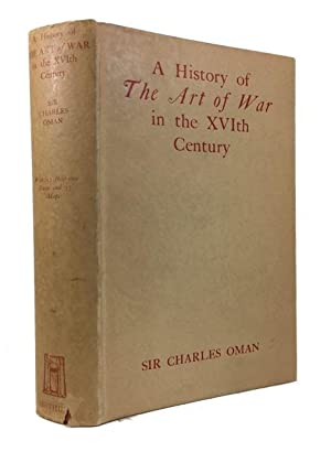 A History of the Art of War: Oman, Sir Charles