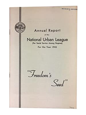 Annual Report of the National Urban League (for Social Service Among Negroes) for the Year 1943: &...
