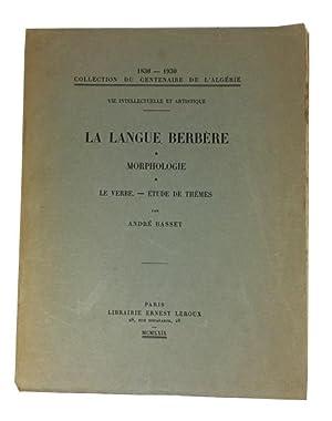 La Langue Berbere: Morphologie, le Verbe, Etude de Themes: Basset, Andre, 1895-1956