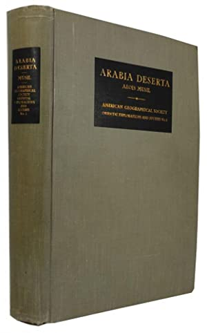 Arabia Deserta: A Topographical Itinerary. [1st ed.: Musil, Alois
