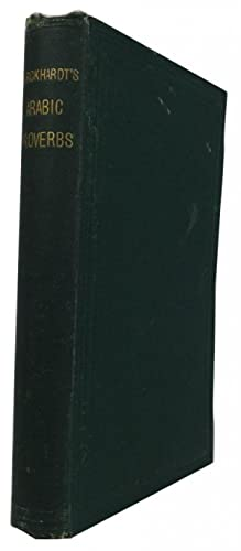 Arabic Proverbs; or the Manners and Customs: Burckhardt, John Lewis,