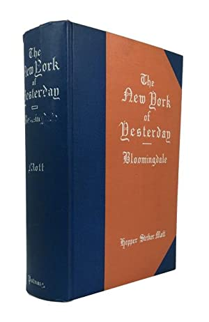 The New York of Yesterday: A Descriptive Narrative of Old Bloomingdale. Its Topographical Features,...