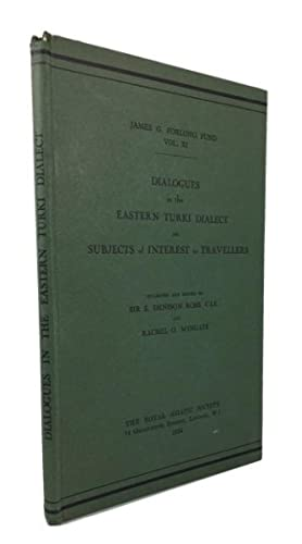 Dialogues in the Eastern Turki Dialect on Subjects of Interest to Travellers: Ross, E. Denison and ...