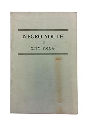 Negro Youth in City YMCAs: A Study of YMCA Services among Negro Youth in City YMCAs: A Study of ...