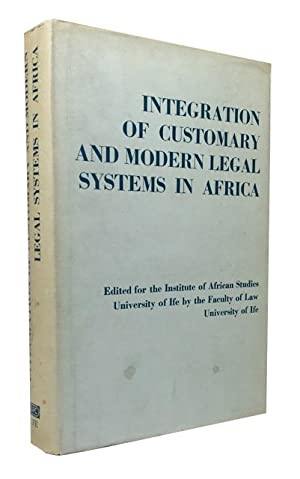 Integration of Customary and Modern Legal Systems in Africa: Conference on the Integration of ...