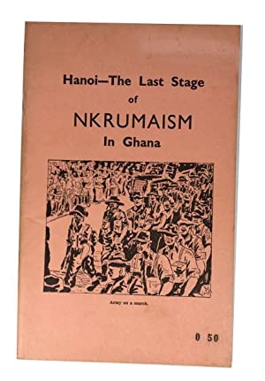 Hanoi -- the Last Stage of Nkrumaism in Ghana: Owusu-Boateng, A. K.