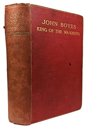 John Boyes King of the Wa-Kikuyu: A: Bulpett, C. W.