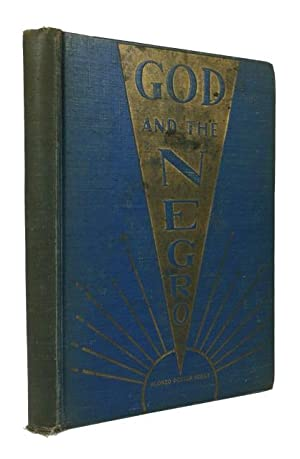 God and the Negro: Synopsis of God: Holly, Alonzo Potter