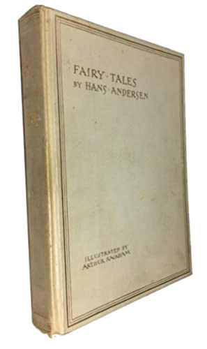 Fairy Tales [Illustrated by Arthur Rackham]: Andersen, Hans Christian,