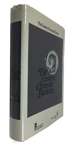 Far Eastern Ceramic Bulletin, Volumes 1-6 1948-1960.: Far Eastern Ceramic