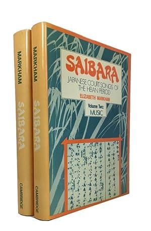 Saibara: Japanese Court Songs of the Heian Period. 2 vols. [complete]: Markham, Elizabeth
