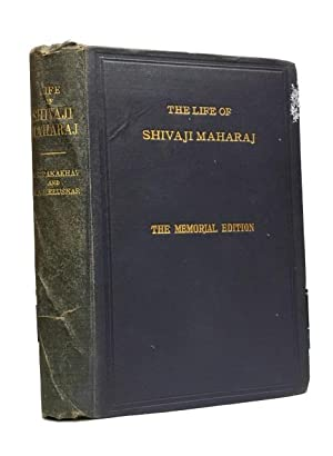 The Life of Shivaji Maharaj, Founder of the Maratha Empire, by N. S. Takakhav . Adapted from the ...