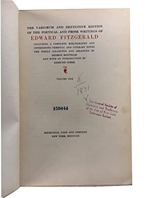 Variorum and Definitive Edition of the Poetical and Prose Writings of Edward Fitzgerald: Including ...