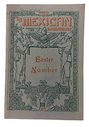 The Mexican Magazine, Vol. 1, Nos. 1, 3, 5, 8, 10, and 12 1925-1926) and Vol. IV, No. 10 (October, ...