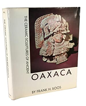 The Ceramic Sculptures of Ancient Oaxaca: Boos, Frank H.