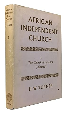 History of an African Independent Church. [Volume]: Turner, Harold W.
