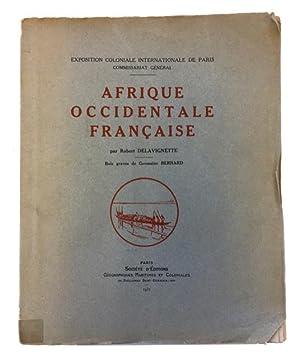 Afrique Occidentale Francaise: Delavignette, Robert