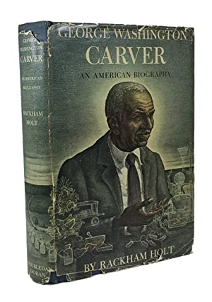 George Washington Carver: An American Biography