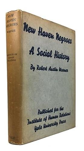 New Haven Negroes: A Social History: Warner, Robert Austin