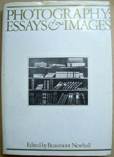 Photography: Essays & Images. Illustrated Readings in: Edited by Beaumont