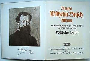 Neues Wilhelm Busch Album. Sammlung lustiger Bildergeschichten mit 1500 Bildern.: Wilhelm Busch.