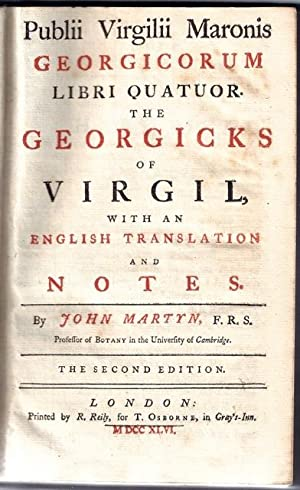 Publii Virgilii Maronis Georgicorum libri quatuor. The Georgicks of Virgil, with an English ...