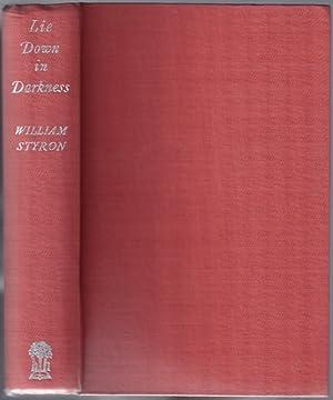Lie Down in Darkness: STYRON, William (1925-2006)