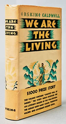 We Are the Living: CALDWELL, Erskine (1903-1987)