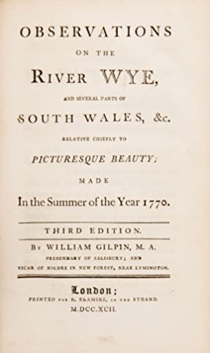 Observations On The River Wye, And Several Parts Of South Wales, &c. Relative Chiefly To ...