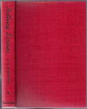 Nothing Serious: WODEHOUSE, Sir P[elham]. G[renville]., 1881-1975