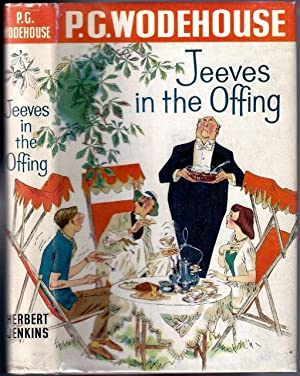 Jeeves in the Offing [How Right You Are, Jeeves]: WODEHOUSE, Sir P[elham]. G[renville]., 1881-1975