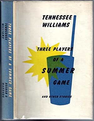 Three Players of a Summer Game and Other Stories: WILLIAMS, Tennessee (1911-1983)