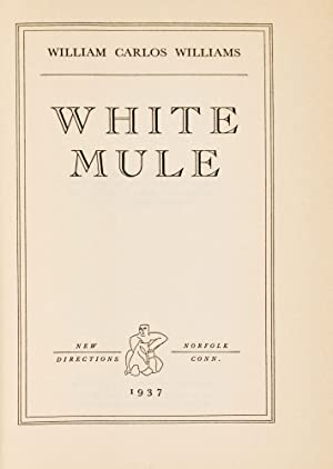 First Act : White Mule [and] In the Money: WILLIAMS, William Carlos (1883-1963)